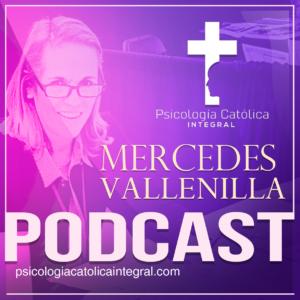 Mercedes Vallenilla - Psicología Católica Integral - Podcast